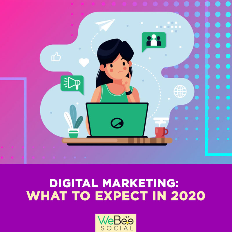 Digital marketing trends 2020 webeesocial.jpg
